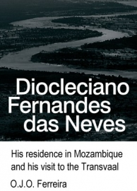 Das Neves - His residence in Mozambique and his visit to the Transvaal